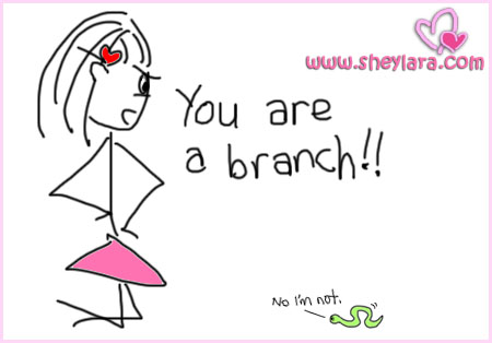You are a branch
